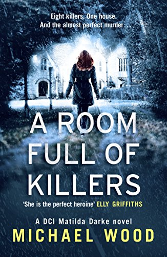 A Room Full of Killers: A gripping crime thriller with twists you won't see coming (DCI Matilda Darke Series, Book - Store Happy Valley