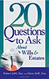 20 Questions to Ask about Wills and Estates, Esq., Robert Zafft and Esq., Gene Zafft, 156414853X