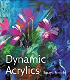Dynamic Acrylics, Soraya French, 0764169734