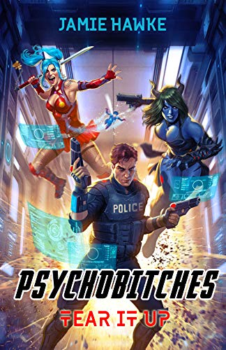 Psychobitches: Tear it Up: A Gamelit Harem Space Thriller