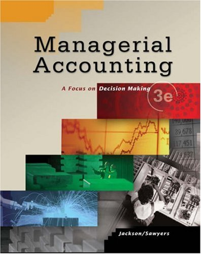 Managerial Accounting: Focus on Decision Making