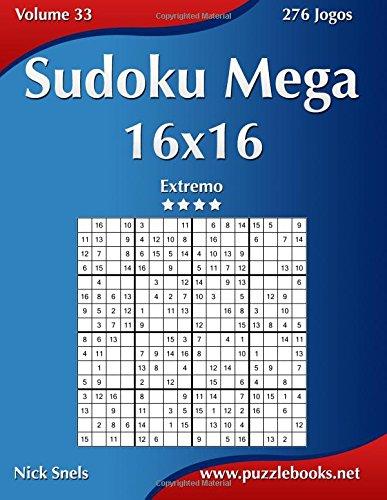 Sudoku Mega 16x16 - Extremo - Volume 33 - 276 Jogos (Portuguese Edition) PDF