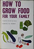 How to Grow Food for Your Family, Samuel R. Ogden, 0498012948