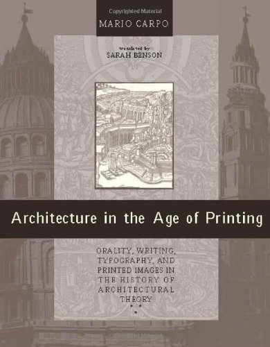 Read Online By Mario Carpo - Architecture in the Age of Printing: Orality, Writing, Typography (2001-09-16) [Hardcover] PDF