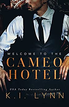Welcome to the Cameo Hotel by [Lynn, K.I.]