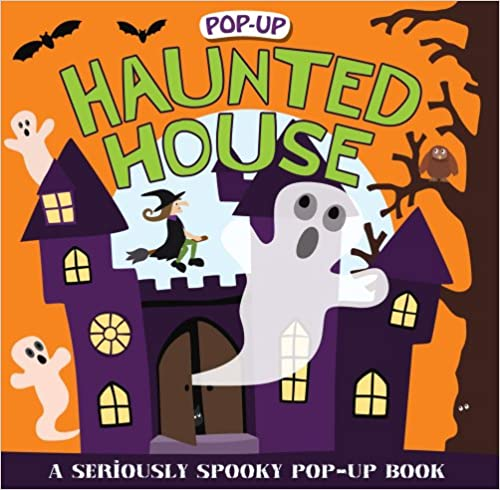 Pop-up Surprise Haunted House A Seriously Spooky Pop-Up Book