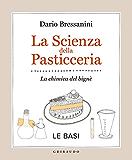 La scienza della pasticceria - Le basi: La chimica del bignè