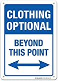 "Clothing optional Beyond This Point Sign - 10"" x 14"" - Made in USA - .060 Durable Heavy Duty Plastic - UV Protected And Weatherproof - A82-475PL"