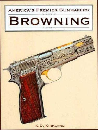 AMERICA'S PREMIER GUNMAKERS: BROWNING