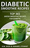 Diabetic Smoothie Recipes: Top 365 Green Smoothie Recipes for Diabetic (Diabetic Smoothies Book 2)