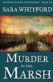 Murder in the Marsh (Adam Fletcher Adventure Series) (Volume 3)