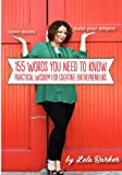 155 Words You Need to Know: Practical Wisdom for Creative Entrepreneurs, Lela Barker, 0615737455
