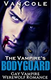 The Vampire's Bodyguard: Gay Vampire Werewolf Romance