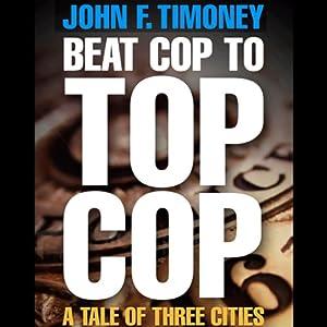 Beat Cop to Top Cop Audiobook
