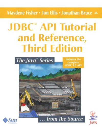 JDBC¿ API Tutorial and Reference (3rd Edition) by Addison-Wesley Professional
