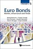 Euro Bonds : Markets, Infrastructure and Trends (World Scientific Series in Finance)