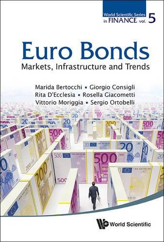 Euro Bonds : Markets, Infrastructure and Trends (World Scientific Series in Finance) by Marida Bertocchi