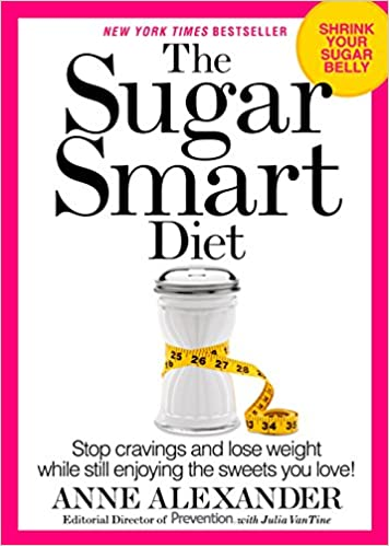 The Sugar Smart Diet Stop Cravings and Lose Weight While Still Enjoying the Sweets You Love!