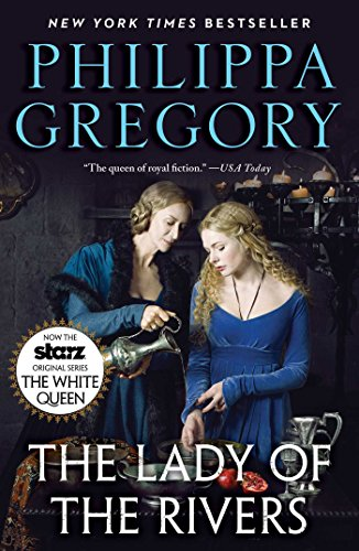 The Lady of the Rivers: A Novel (Cousins War Series) by [Gregory, Philippa]