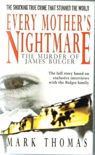 Every Mother's Nightmare, The Killing of James Bulger