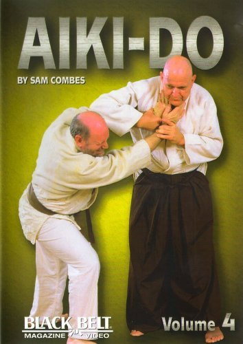 BLACK BELT MAGAZINE PRESENTS: AIKI-DO (VOL. 4) by Sam Combes