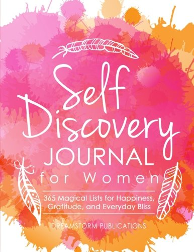 Self Discovery Journal for Women: 365 Days of Magical Lists for Happiness, Gratitude, and Everyday Bliss (Guided Prompt Journal) (Volume 1) Discovery Journal