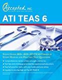 ATI TEAS 6 Study Guide 2018–2019: ATI TEAS Version 6 Study Manual and Practice Test Questions