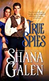 True Spies (Lord and Lady Spy Book 2)