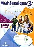 Mathématiques 3e : Cahier d'activités spécial Brevet