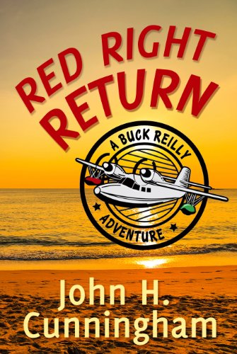 Red Right Return (Buck Reilly Adventure Series Book - Flush West Key