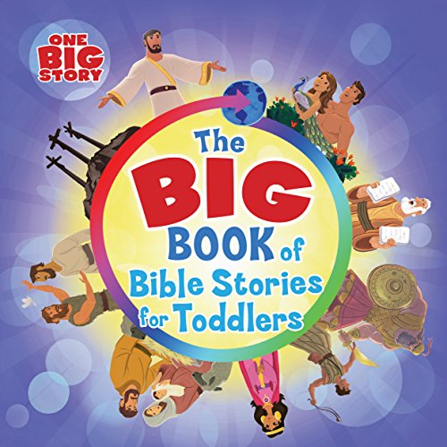 - The Big Book of Bible Stories for Toddlers (padded) (One Big Story)