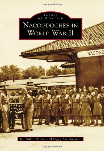 Nacogdoches in World War II (Images of America Series) ebook