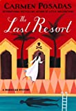 Front cover for the book The Last Resort by Carmen Posadas