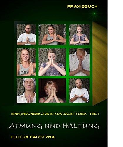 Atmung und Haltung: Einführungskurs in Kundalini Yoga, Teil 1