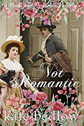 Not Romantic: A Pride and Prejudice Variation (Accomplished Ladies Book 2)