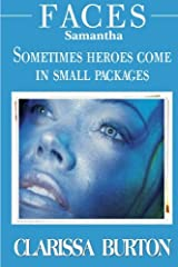 Faces ~ Samantha: Sometimes heroes come in small packages (Volume 1) Paperback