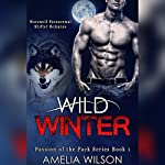 Wild Winter: Passion of the Pack Series, Book 1 | Amelia Wilson