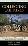 Collecting Cultures, Sally K. May, 0759105987