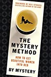 The Mystery Method: How to Get Beautiful Women Into Bed (English Edition)