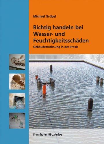 Richtig handeln bei Wasser- und Feuchtigkeitsschäden: Gebäudetrocknung in der Praxis.