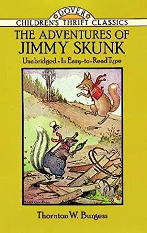 The Adventures of Jimmy Skunk (Dover Children's Thrift Classics) (The Adventures Of Sammy Jay)