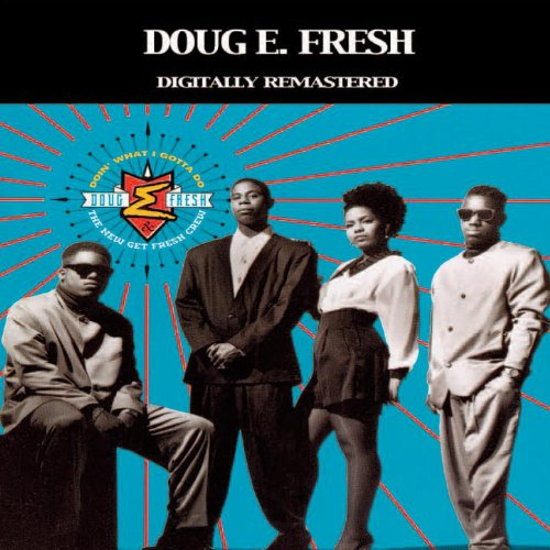 Doin' What I Gotta Do (Doug E Fresh & Slick Rick The Show)
