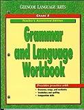 img - for Glencoe Language Arts: Grammar and Language Workbook, Grade 8, Teacher Annotated Edition book / textbook / text book