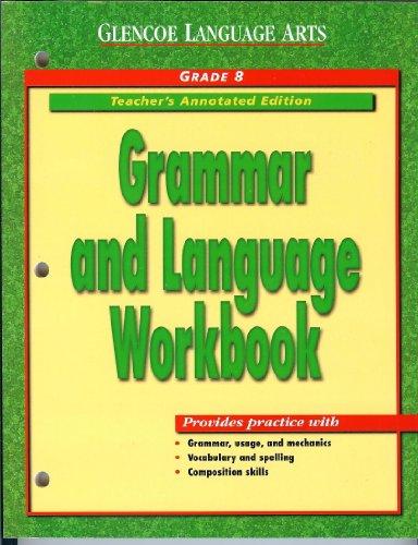 Glencoe Language Arts: Grammar and Language Workbook, Grade 8, Teacher Annotated Edition