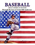 Baseball Great American Pastime: Through the Eyes of Artist Bill Anderson