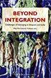 Beyond Integration : Challenges of Belonging in Diaspora and Exile, , 9189116178