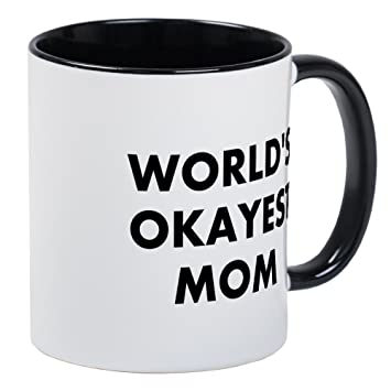 f4d4bff065f Image Unavailable. Image not available for. Color: CafePress World's  Okayest Mom Mug Unique Coffee Mug, Coffee Cup