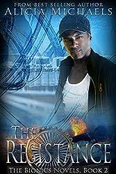 The Resistance (The Bionics Novels Book 2)