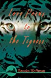 Love Poems to the Tigress, Brooks Hoffman, 0595380859