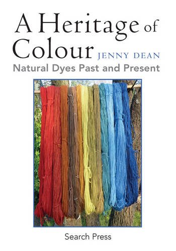 Download A Heritage of Colour: Natural Dyes Past and Present ebook